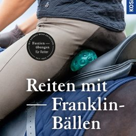 Reiten mit Franklin-Bällen: Neues Buch von Eckart Meyners